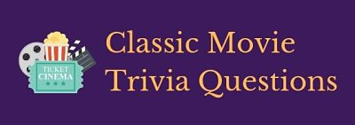 Test your knowledge of Tinseltown trivia with these classic movie trivia questions and answers.