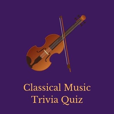 Classical music trivia questions and answers | Triviarmy ...