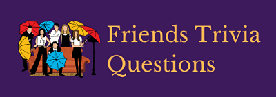 Friends questions for test 55 Tag