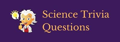 Test your scientific knowledge with these science trivia questions and answers.