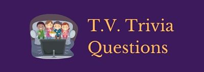 Featured image for T.V. trivia questions.
