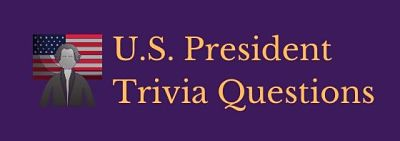 Try our fun free U.S. president trivia questions and answers to test your knowledge.